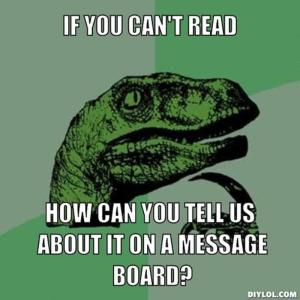 resized_philosoraptor-meme-generator-if-you-can-t-read-how-can-you-tell-us-about-it-on-a-message-board-701659