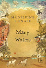 Cover of Many Waters, by Madeleine L'Engle. Sometimes called Book 4 of the Time Quintet, sometimes Book 3 of the Time Quartet....