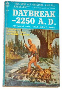 Cover of Daybreak 2250 A.D. (original title: Star Man's Son) by Andre Norton. (Click to embiggen)