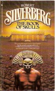 Cover for one of the paperback editions of The Book of Skulls by Robert Silverberg. (Click to embiggen)
