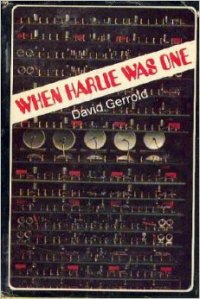 Hardcover copy of the original version of David Gerrold's When Harlie Was One.
