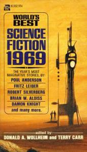 Cover of the first edition paperback, World's Best Science Fiction 1969 edited by  Donald A. Wollheim and Terry Carr.