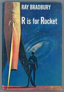 Dust jacker of the first edition of Bradbury's collection, R is for rocket.