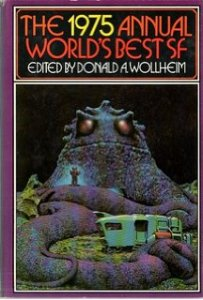 Cover of the Science Fiction Book Club edition of the 1975 edition of the Annual World's Best SF series edited by Donald Wolheim.