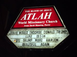 "Harlem Hate Church sign recently read, ""Jesus would endorse Donald Trump."""