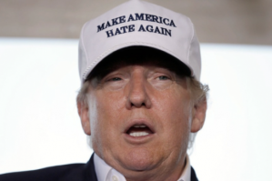 "Trump wearing hat that says ""Make America Hate Again"""