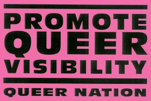 Promote QUEER Visibility. Queer Nation.