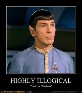 """Highly Illogical — Vulcan for Dumbass."
