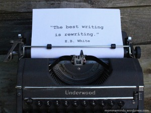 """The best writing is re-writing."" — e.b. white"