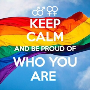"""""""Keep Calm and Be Proud of Who You Are."""""""