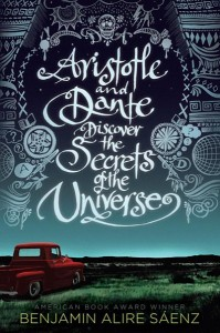 Aristotle and Dante Discover the Secrets of the Universe by Benjamin Alire Sáenz, cover by Chloë Foglia.