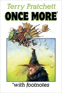 The cover of Once More* with Footnotes, a collection of short stories, essays, and other odds and ends that was assembled when Terry Pratchett was Guest of Honor at the 62nd World Science Fiction Convention. The footnotes in the book are awesome.