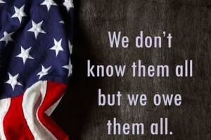 """""""We don't know them all but we owe them all."""""""