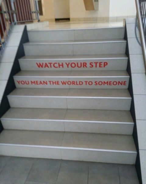 """Watch your step. You mean the world to someone."" (click to embiggen)"