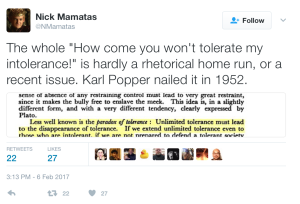 """The whole 'How come you won't tolerate my intolerance!' is hardly a rhetorical home run, or a recent issue. Karl Popper nailed it in 1952."" (Click to embiggen)"