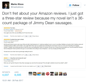 """Don't fret about your Amazon reviews. I just got a three-star review because my novel isn't a 36-count package of Jimmy Dean sausages."" - Mark Kloos"