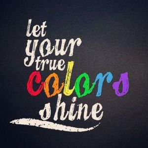 """Let your colors shine."""