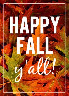 """""""Happy Fall, y'all!"""""""
