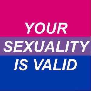 """Your sexuality is valid."""