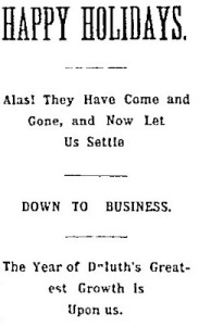 An advertisement from the Duluth News-Tribune of January 6, 1890 is just one example of the use of the phrase for more than 125 years!
