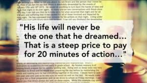 """His life will never be the one that he dreamed... that is a steep price to pay for 20 minutes of action."""