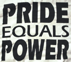 """""""Pride equals power"""""""