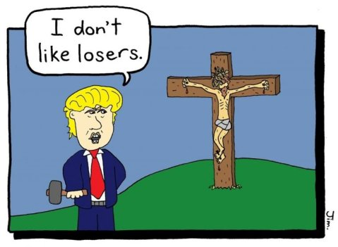 "Cartoon of Trump holding a hammer and standing near Jesus, nailed to a cross. Trump says, ""I don't like loser."""