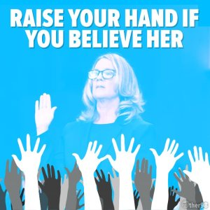"""Raise your hand if you believe her."""