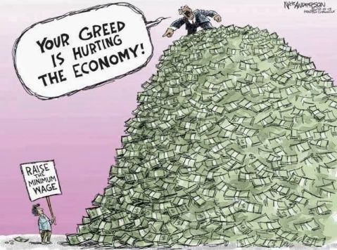 """A rich man standing on a literal mountain of money points aa finger accusingliy at a woman on the ground holding a sign the says """"Raise the minimum wage."""" Rich man is yelling """"Your greed is hurting the economy."""""""