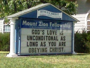 "Church sign reads: ""God's love is unconditional as long as you are obeying Christ."""