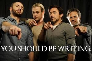 "Chris Evans, Chris Hemsworth, Robert Downey Jr, and Mark Ruffalo pointing at the camera and saying ""You should be writing."""