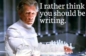 """I rather think you should be writing."""