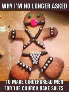 "A gingerbread cookie decorated to look like it is dressed in heavy bondage gear. ""Why I'm no longer asked to make gingerbread men for the church bake sale."""
