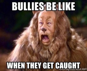 "Cowardly lion looking affronted. ""Bullies be like... when they get caught."""