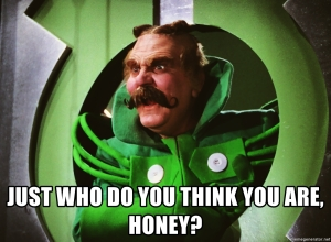 "Emerald City gatekeeper from  1939 Wizard of Oz asked, ""Just who do you think you are, honey?"""