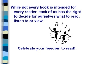 """""""While not every book is intended for every reader, each of us has the right to decide for ourselves what to read, listen to, or view. Celebrate your freedom to read!"""""""