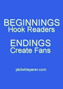 """Beginnings hook readers. Endings create fans."" plotwhisper.com"