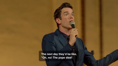 """The next day that would be like, 'Oh no! The pope died!'"""
