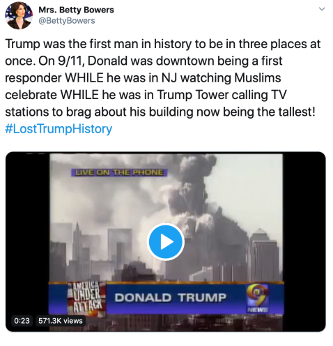"""Trump was the first man in history to be in three places at once. On 9/11, Donald was downtown being a first responder WHILE he was in NJ watching Muslims celebrate WHILE he was in Trump Tower calling TV stations to brag about his building now being the tallest! """