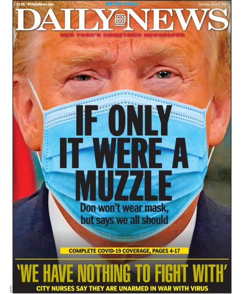 "Front of the New York Daily News. Photo of Trump wearing a protective mask with the headline ""If only it were a muzzle."""