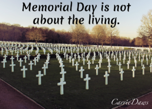 Memorial day is not about the living