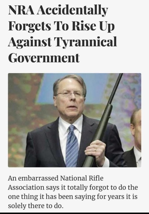 """NRA Accidentally Forgets to Rise Up Against Tyrannical Goverment"""