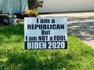 "Yard sign read, ""I am a Republican but not a FOOL. Biden 2020"""