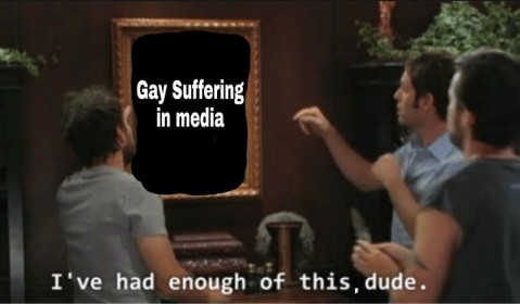 "Television screen with the words, ""Gay suffering in media."" Several guys watching the screen. One says, ""I've had enough of this, dude."""