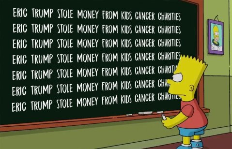 "Bart Simpson writing on a chalkboard ""Eric Trump stole money from kids cancer charities."""