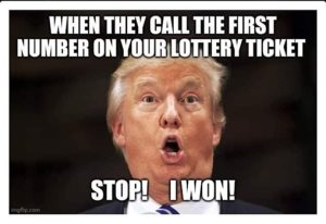 """When they call the first number on your lottery ticket — Stop! I won!"""