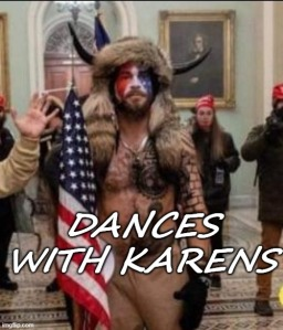 """Picture of the QAnon Shaman inside the Capitol building during the murder mob riot, with the caption """"Dances with Karens"""""""