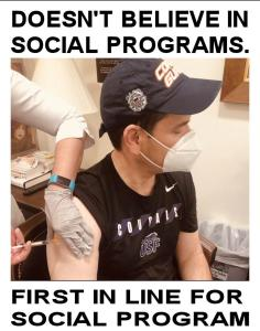 """Doesn't believe in social programs - First in line for social program."""