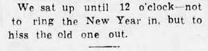 """We stayed until 12 0'clock—not to ring the New Year in, but to hiss the old one out."" —Altoona Tribune, Pennsylvania, January 7, 1939"