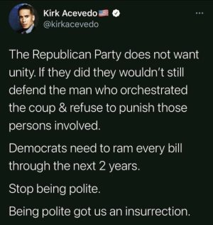 """The Republican Party does not want unity. If they did they wouldn't still defend the man who orchestrated the coup & refuse to punish those persons involved. Democrats need to ram every bill through the next 2 years. Stop being polite. Being polite got us the insurrection."""
